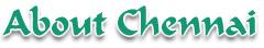 About Chennai
